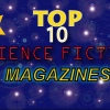 Top 10 Science Fiction and Fantasy Magazines & Ezines