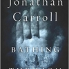 Bathing the Lion by Jonathan Carroll – Book Review