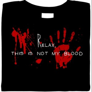 Relax, This Is Not My Blood T-Shirt