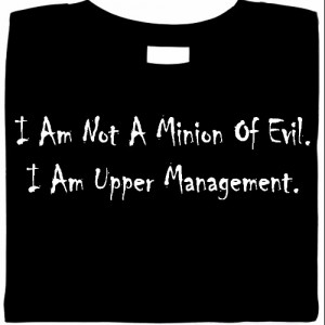 I Am Not A Minion Of Evil I Am Upper Management T-Shirt