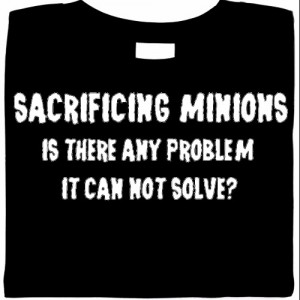 Sacrificing Minions Is There Any Problem It Can Not Solve?