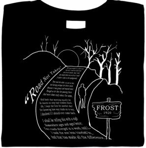 Road Not Taken. - Robert Frost Shirt