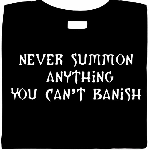 Never Summon Anything You Can't Banish