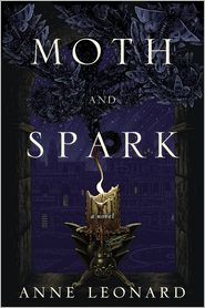 Moth and Spark, book review, Anne Leonard