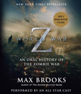 World War Z: The Complete Edition: An Oral History of the Zombie War audio book review