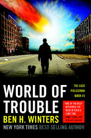 World of Trouble (The Last Policeman Book 3) by Ben H. Winters  Book Review
