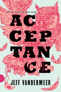 Acceptance, The Southern Reach Trilogy, Jeff VanderMeer