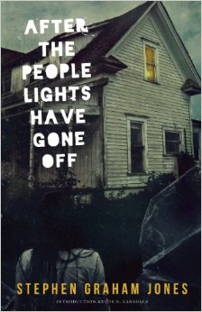 After the People Lights Have Gone Off, Stephen Graham Jones