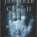 bathing the lion, jonathan carroll, horror book review