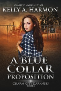 a blue collar proposition, kelly a harmon, charm city darkness