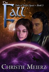 the fall, christie meierz, tales of tolari space book 3