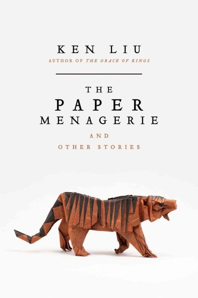 The Paper Menagerie and Other Stories Book Cover