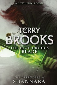 defenders of shannara book 1, terry brooks, the high druid's blade