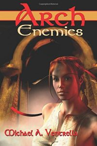arch enemies, michael a ventrella, fantasy fiction novel