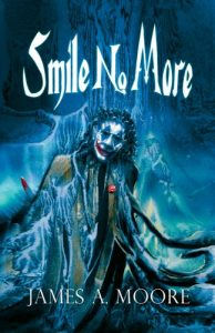 the jonathan crowley series, james a moore, smile no more