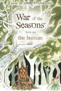 war of the seasons book one, the human, janine spendlove