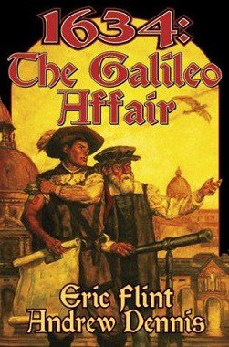 1634 the galileo affair, eric flint, andrew dennis, alternate history novel