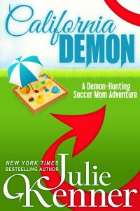 demon hunting soccer mom, california demon, julie kenner,