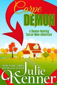 carpe demon, julie kenner, a demon hunting soccer mom,