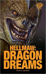 hellmaw book 2, hellmaw dragon dreams, chris a jackson, fantasy fiction author, dragon fantasy novel